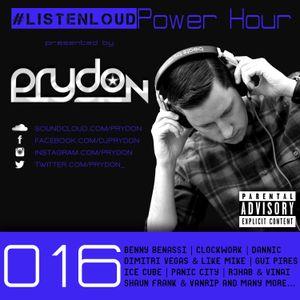 #ListenLoud Power Hour 016