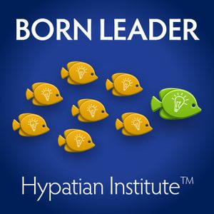 Born Leader  - Episode 3: Strategies for Growth, Transformation and Change