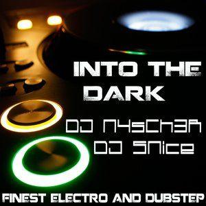 Into the DARK - Finest Electro & Dubstep - #007 - DJ N4sCh3R & DJ SNice