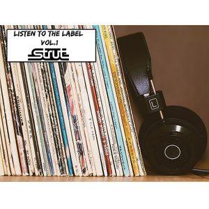 Listen to the Label Vol.1 - Strut Records