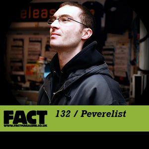 FACT Mix 132: Peverelist