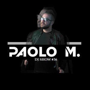 PAOLO M. DJ SHOW #36