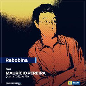 REBOBINA 02-12-18 - Maurício Pereira
