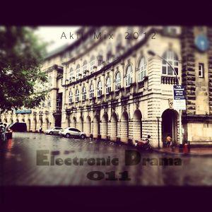 Electronic Drama Ep-011 ( Akil 2012 mix )