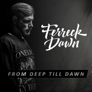 From Deep Till Dawn July 2016
