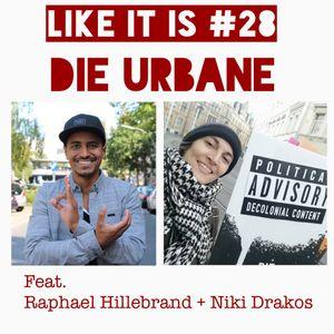 Like It Is… #28: Die Urbane (2021-04-17)