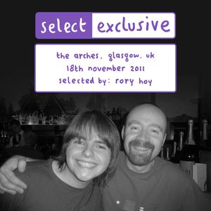 Mix Selector [Rory Hoy]: The Arches, Glasgow, 18th November 2011