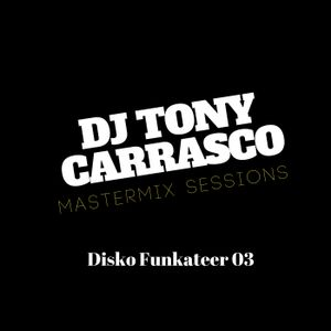 Tony Carrasco Mastermix Sessions // Disko Funkateer 03
