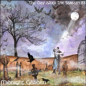 The Day After The Sabbath 83: Midnight Garden [Switzerland]