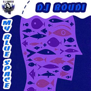 My Blue Space  Mixed By D.J Boudi - 2011