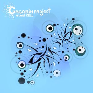 Gagarin Project - Mixed Cell (2011-11-20)