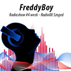 Dj FreddyBoy Radioshow#4 week - Radio88 - Szeged (Hu)