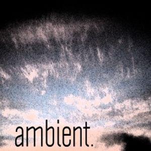 ambient.   (Warp, Kompakt, Raster Noton, Dublab, Eastern Developments etc)