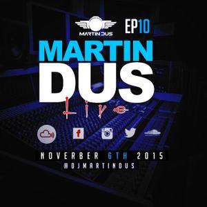 Martin Dus LIve EP10