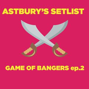 Astbury's Setlist 27-02-2017 (Game Of Bangers)