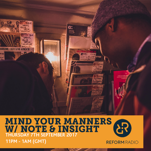 Mind Your Manners w/ Note & Insight 7th September 2017