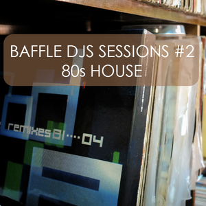 Baffle DJs Sessions #2 - House MiX