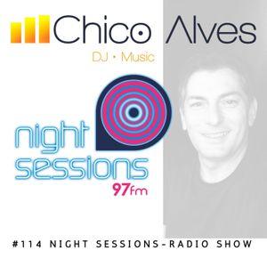 #114 Night Sessions Radio Show | Energia 97FM | DJ Chico Alves