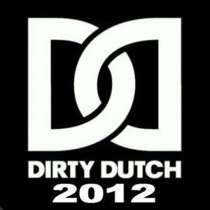 """Dirty Dutch Invasion !"" (Ft. DJ LYTE) Vol.01"