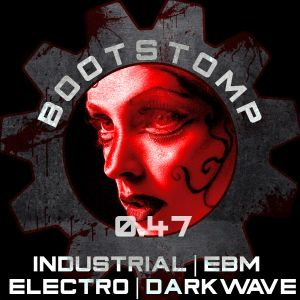 Bootstomp 0.47: Industrial | EBM | Electro | Darkwave