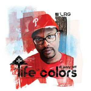 DJ Jazzy Jeff – Life Colors (Mixtape)