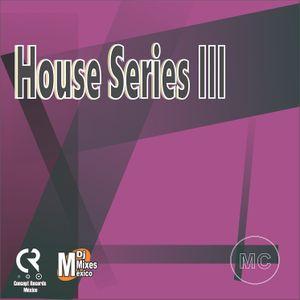House Series III (Diciembre 2016)