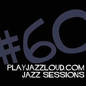 playjazzloud sessions vol. 60