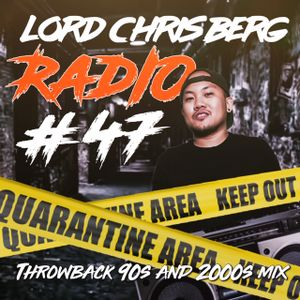 Throwback Hip Hop mix 90s and 2000s Lord Chris Berg Radio 47 DIRTY 05-18-20