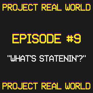 "Episode 9: ""What's Statenin'?"""