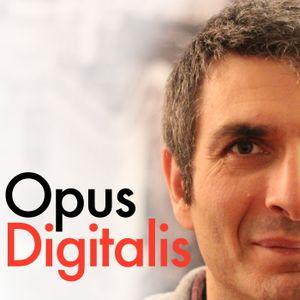 027. Tempi interessanti. Che cosa è e per chi è Opus Digitalis.