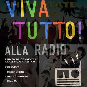 Viva Tutto! (Alla Radio)_Puntata del 30-07-2019_Street Clerks, Anceschi, Eliza G., hit estate '19