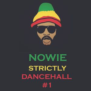 Nowie - Strictly Dancehall #1