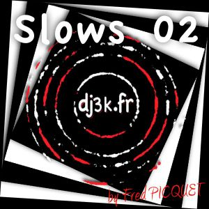 slows 02 by dj3k Fred PICQUET