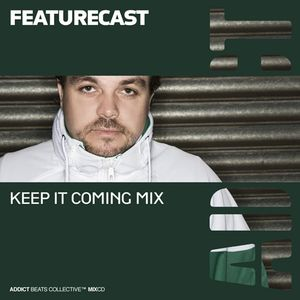 Addict Clothing Presents...Featurecast: Keep It Coming Mix