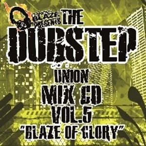 DUBSTEP UNION VOL V - BLAZE OF GLORY