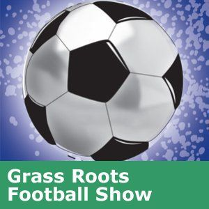 Grass Roots Football Show: Wednesday 30th April 2014