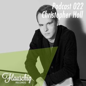 Flauschig Records Podcast 022: Christopher Holl