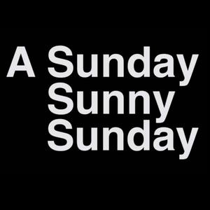 Sunday Sunny Sunday