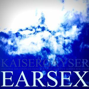 Kaiser Gayser 'EARSEX' Essential Mix