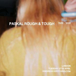 PASKAL ROUGH & TOUGH 27.4.21