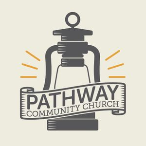 Mark Grant | Pathway Community Church | 7.03.16