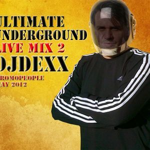 DJDexX-Ultimate UNDERGROUND Mix 2 • May 2012 / Promopeople