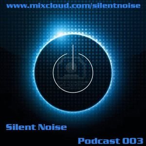 Silent Noise - The Podcast 003
