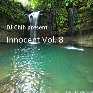 DJ Chih - Innocent Vol. 8 (Vocal/Uplifting/Tech/Psychedelic Trance)