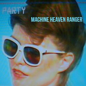 Machine Heaven Ranger Old Skool Tape edit mix