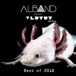 Dj Alband - Vlutut House Session Best of 2018