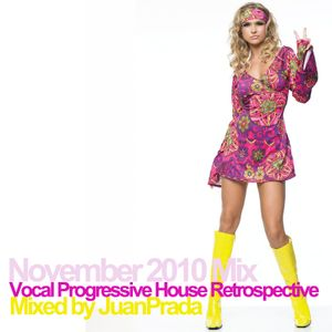 Nov 2010: Vocal Progressive House Retrospectr by JuanP