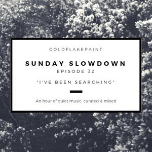 Sunday Slowdown - Episode Thirty-Three