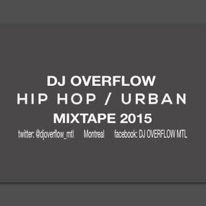 DJ OVERFLOW- HIP HOP/URBAN MIXTAPE 2015