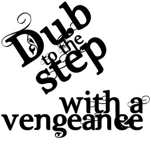 Dub to the Step: With A Vengeance